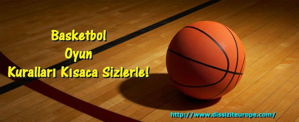 Basketbol Oyun Kuralları Kısaca Sizlerle!