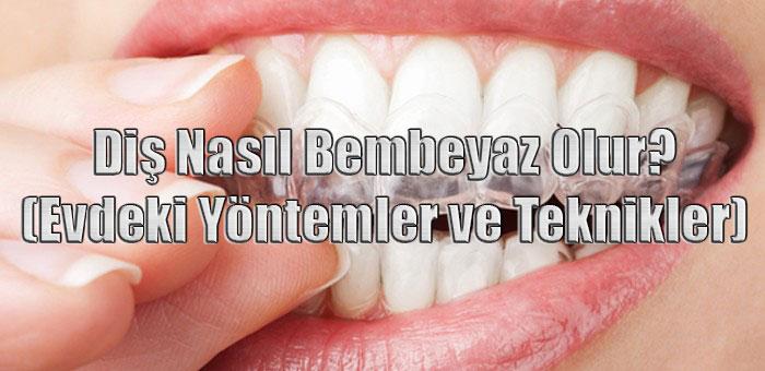 Diş Nasıl Beyazlatılır?, Diş Beyazlatma Evde, diş beyazlatma evde nasıl yapılır?, diş beyazlatma evde yöntem, evde diş beyazlatma yöntemleri nelerdir?, diş beyazlatma teknikleri